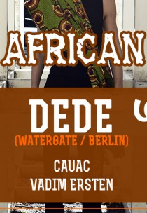 Magic African Night : DEDE (Watergater, Berlin) Харьков