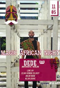 Magic African Night: DEDE / Watergate (DE) Харьков
